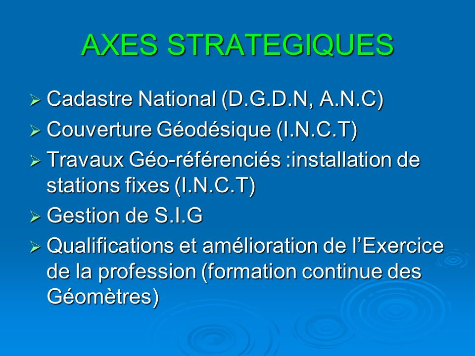 AXES STRATEGIQUES Cadastre National (D.G.D.N, A.N.C)