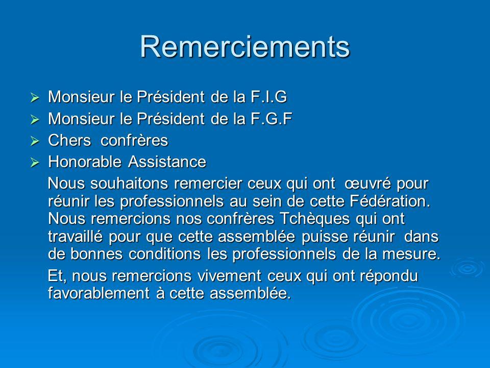 Remerciements Monsieur le Président de la F.I.G