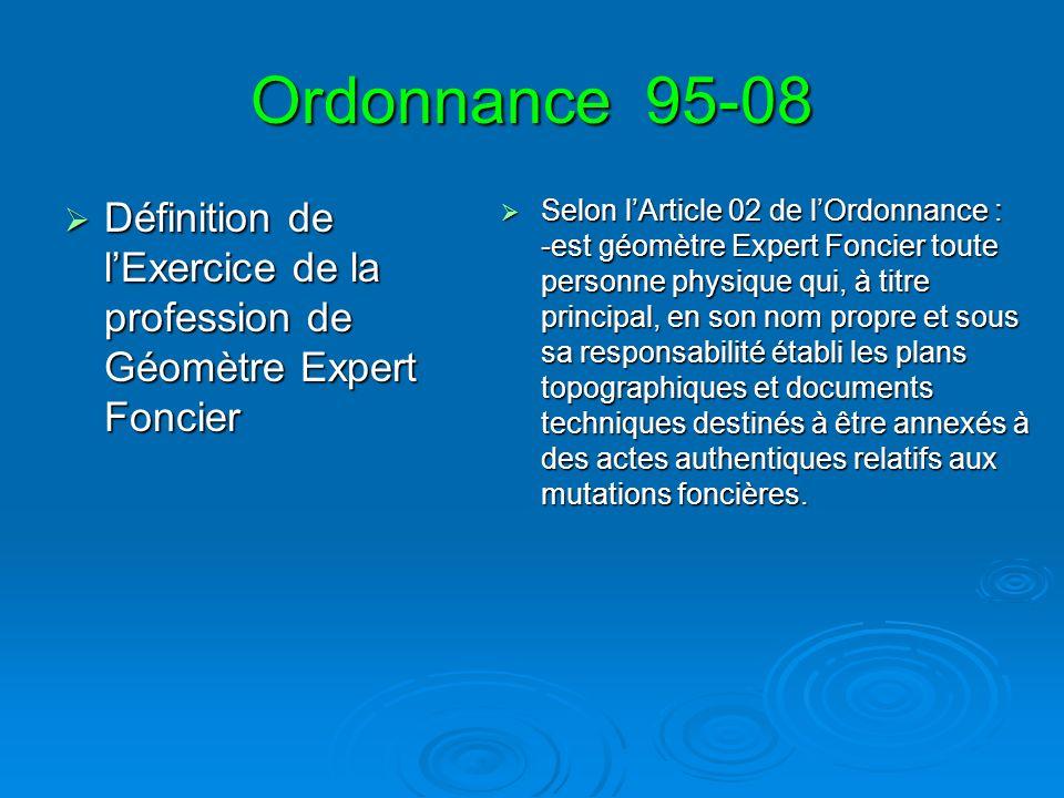Ordonnance 95-08Définition de l'Exercice de la profession de Géomètre Expert Foncier.