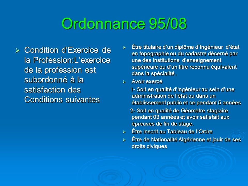 Ordonnance 95/08 Condition d'Exercice de la Profession:L'exercice de la profession est subordonné à la satisfaction des Conditions suivantes.