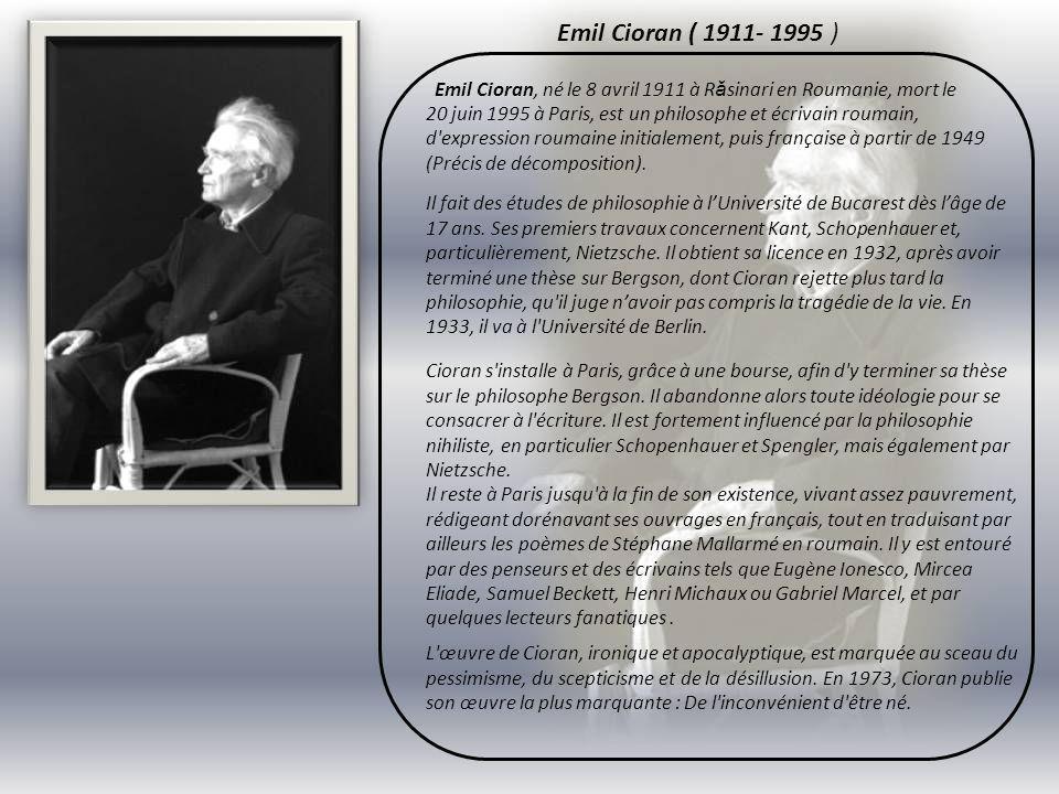 Emil Cioran ( 1911- 1995 )