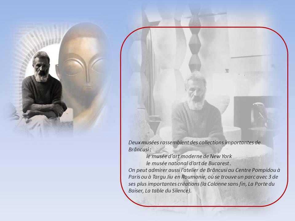 Deux musées rassemblent des collections importantes de Brâncusi :