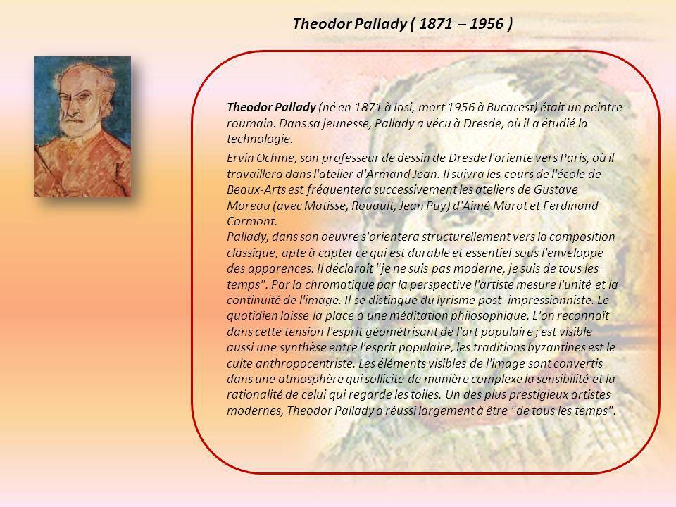 Theodor Pallady ( 1871 – 1956 )
