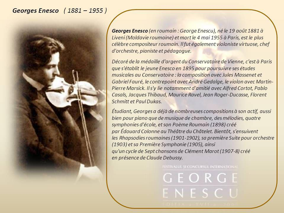 Georges Enesco ( 1881 – 1955 )