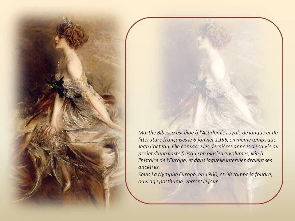Marthe Bibesco est élue à l Académie royale de langue et de littérature françaises le 8 janvier 1955, en même temps que Jean Cocteau. Elle consacre les dernières années de sa vie au projet d une vaste fresque en plusieurs volumes, liée à l histoire de l Europe, et dans laquelle interviendraient ses ancêtres.
