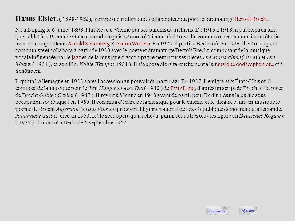 Hanns Eisler, ( 1898-1962 ), compositeur allemand, collaborateur du poète et dramaturge Bertolt Brecht.