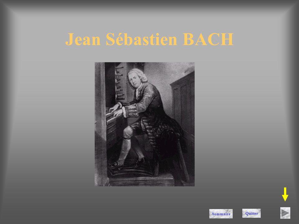 Jean Sébastien BACH Sommaire Quitter