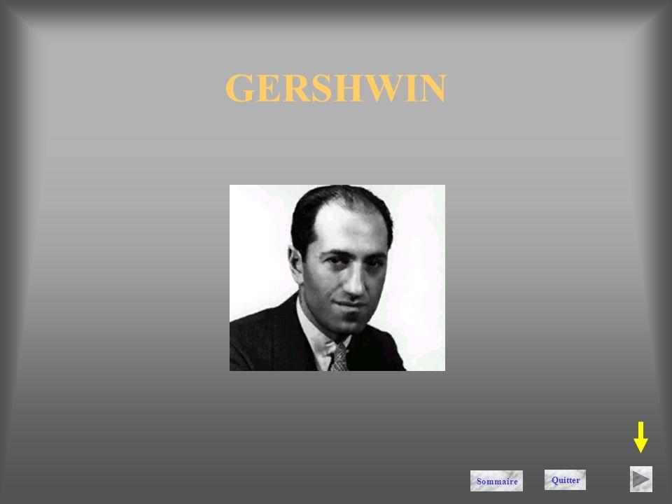 GERSHWIN Sommaire Quitter