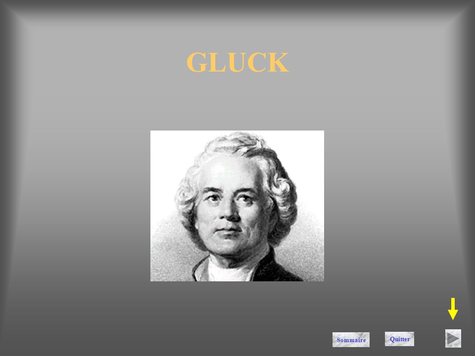 GLUCK Sommaire Quitter
