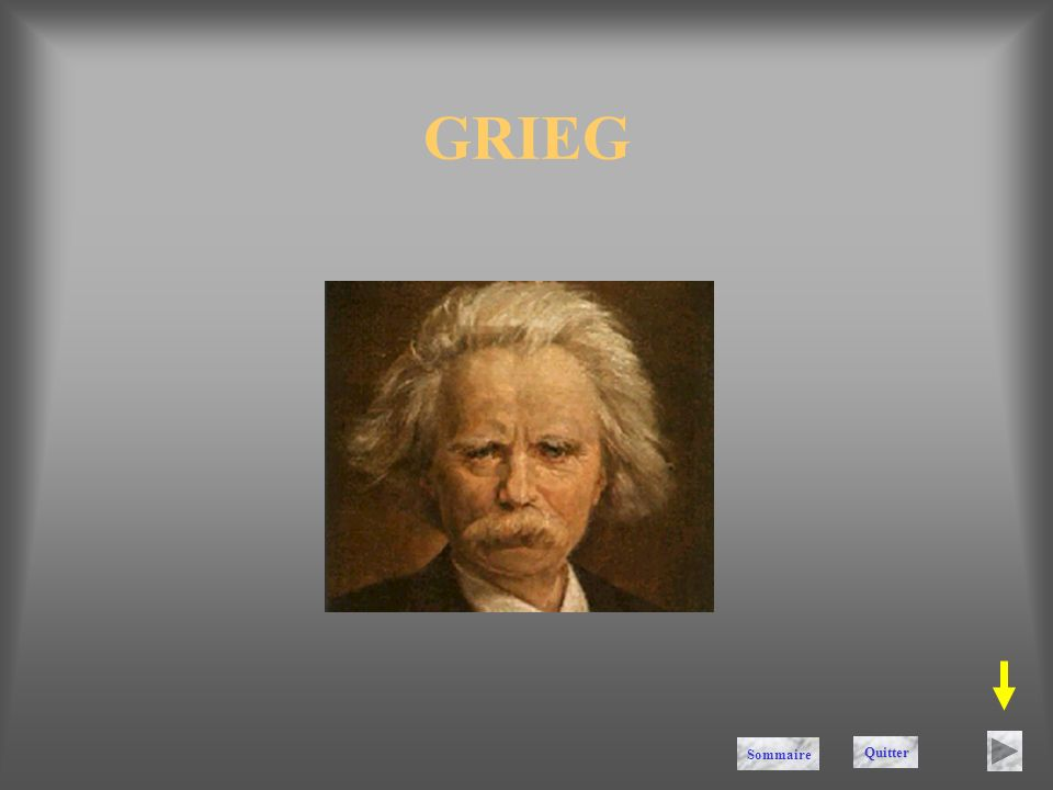 GRIEG Sommaire Quitter