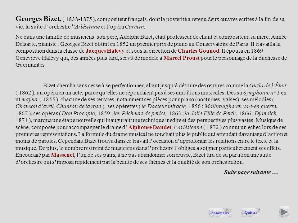 Georges Bizet, ( 1838-1875 ), compositeur français, dont la postérité a retenu deux œuvres écrites à la fin de sa vie, la suite d'orchestre l'Arlésienne et l'opéra Carmen.