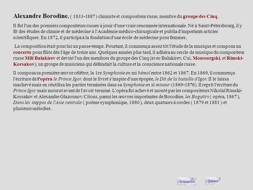 Alexandre Borodine, ( 1833-1887 ) chimiste et compositeur russe, membre du groupe des Cinq.