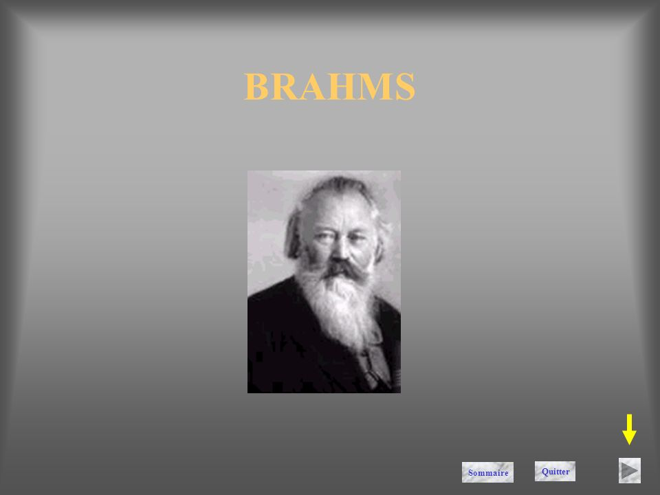 BRAHMS Sommaire Quitter
