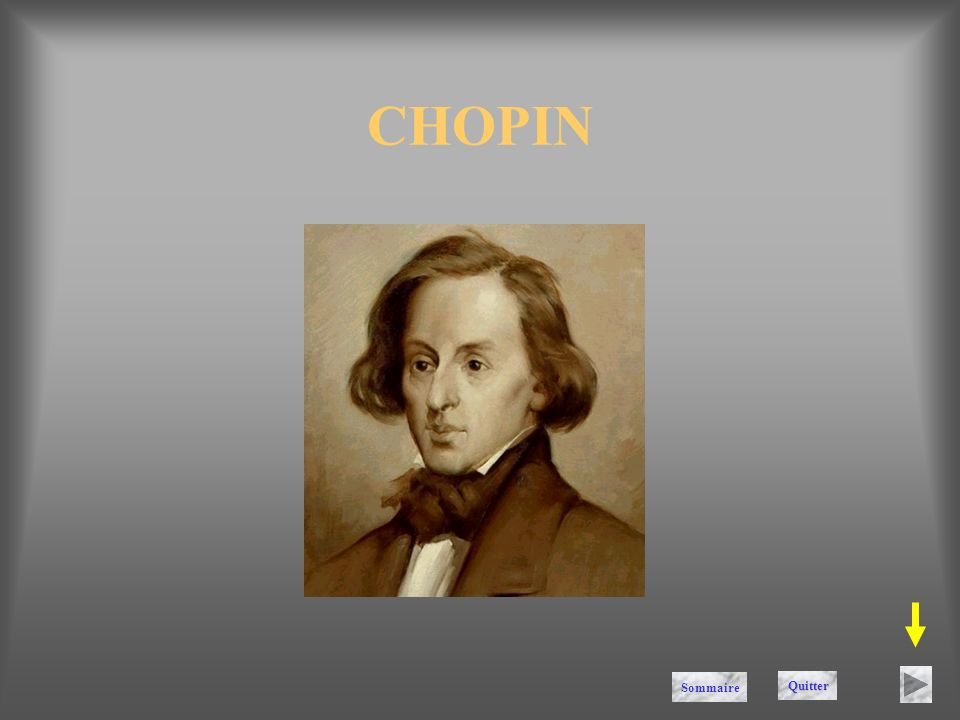 CHOPIN Sommaire Quitter