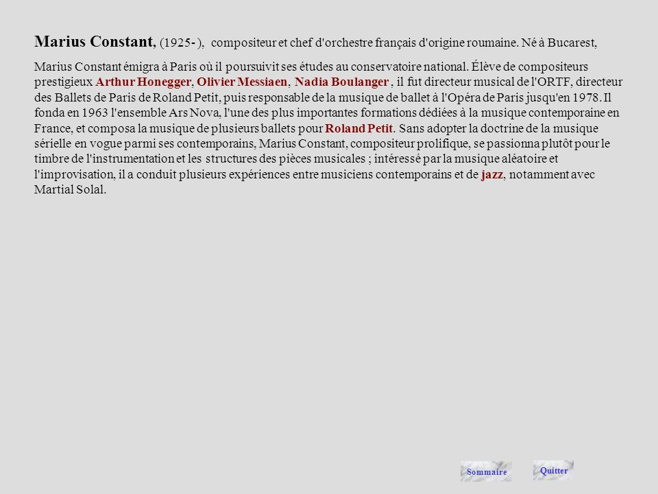 Marius Constant, (1925- ), compositeur et chef d orchestre français d origine roumaine. Né à Bucarest,