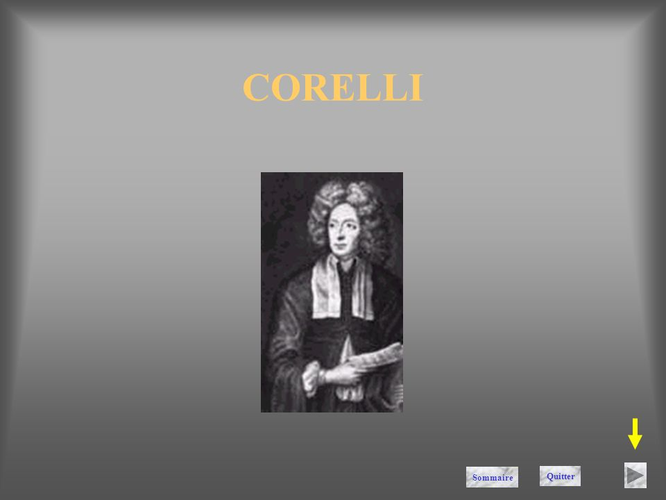 CORELLI Sommaire Quitter