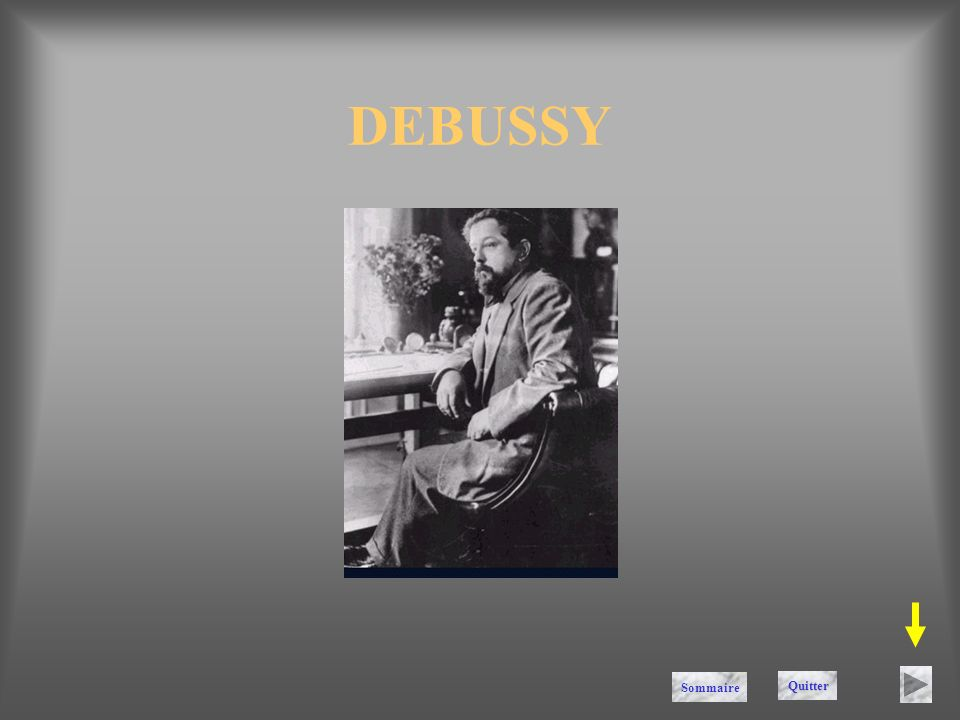 DEBUSSY Sommaire Quitter