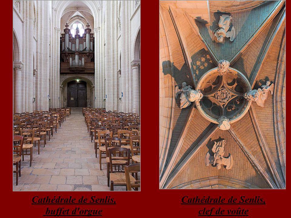 Cathédrale de Senlis, buffet d orgue Cathédrale de Senlis, clef de voûte