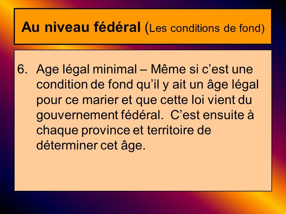 Au niveau fédéral (Les conditions de fond)