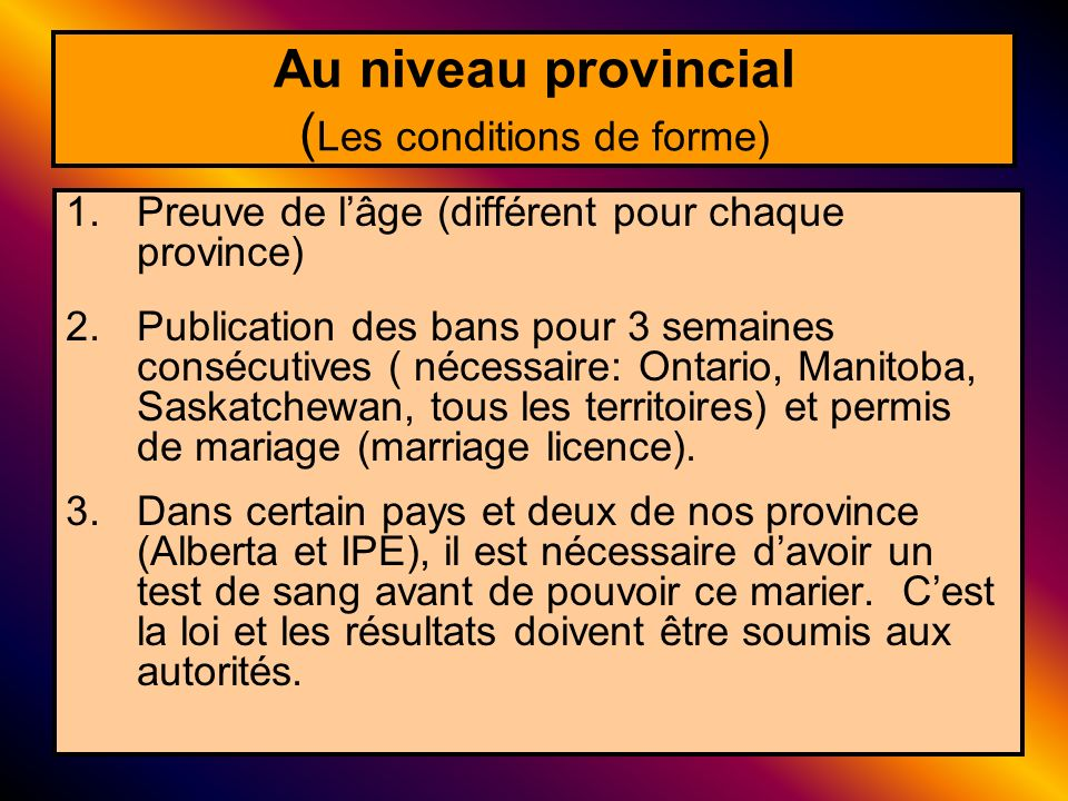 Au niveau provincial (Les conditions de forme)