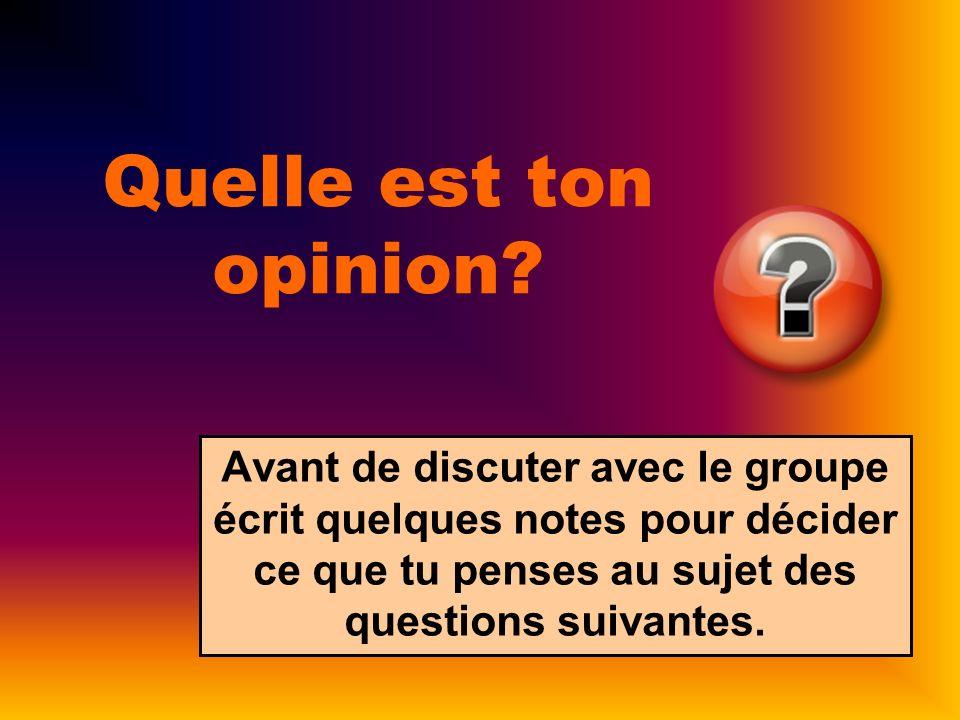 Quelle est ton opinion.