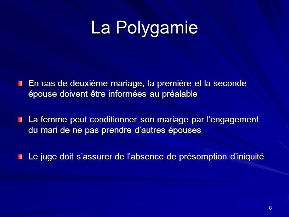 La Polygamie En cas de deuxième mariage, la première et la seconde épouse doivent être informées au préalable.