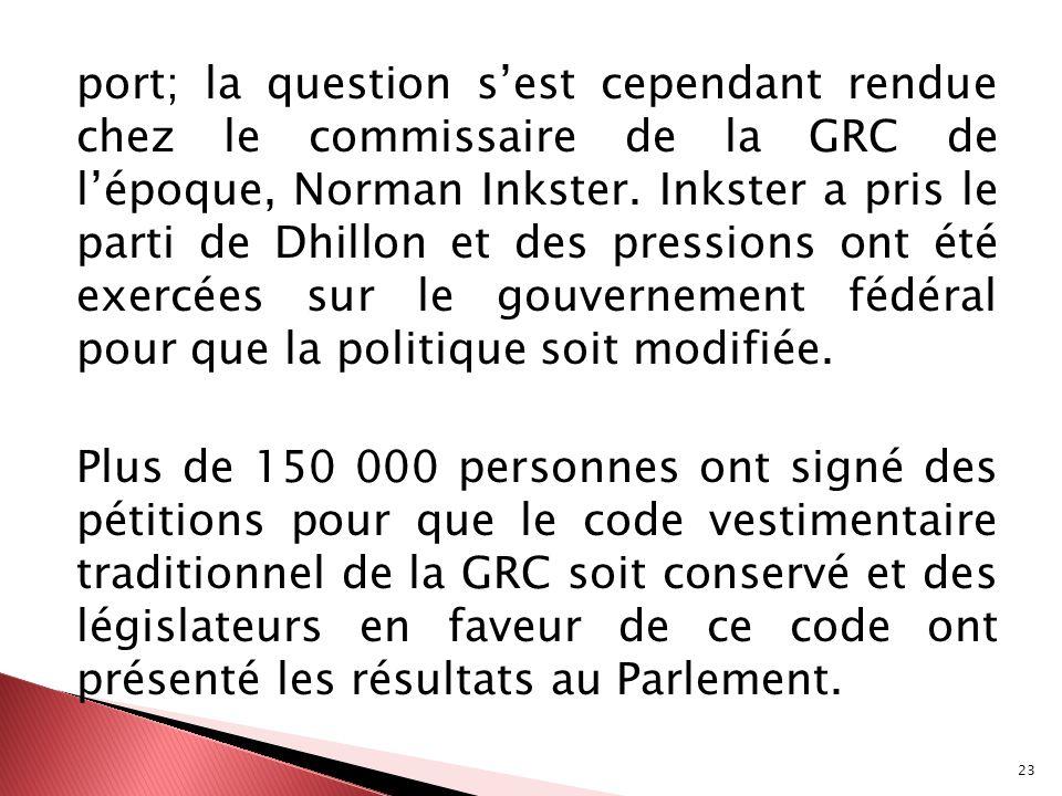port; la question s'est cependant rendue chez le commissaire de la GRC de l'époque, Norman Inkster.