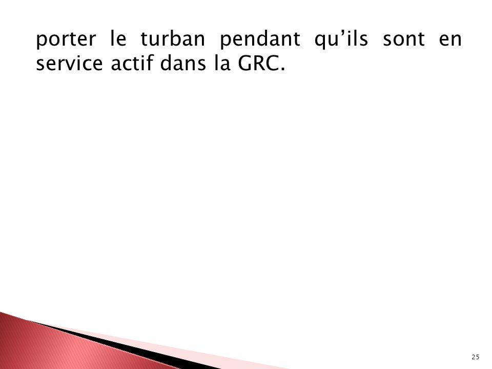 porter le turban pendant qu'ils sont en service actif dans la GRC.