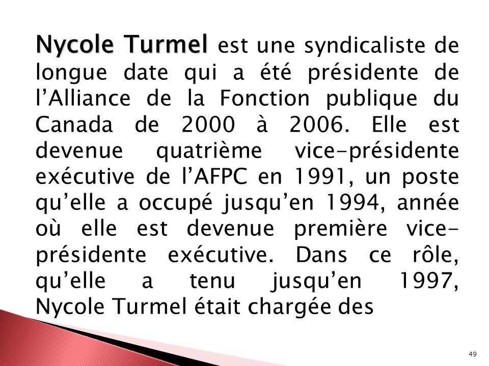 Nycole Turmel est une syndicaliste de longue date qui a été présidente de l'Alliance de la Fonction publique du Canada de 2000 à 2006.