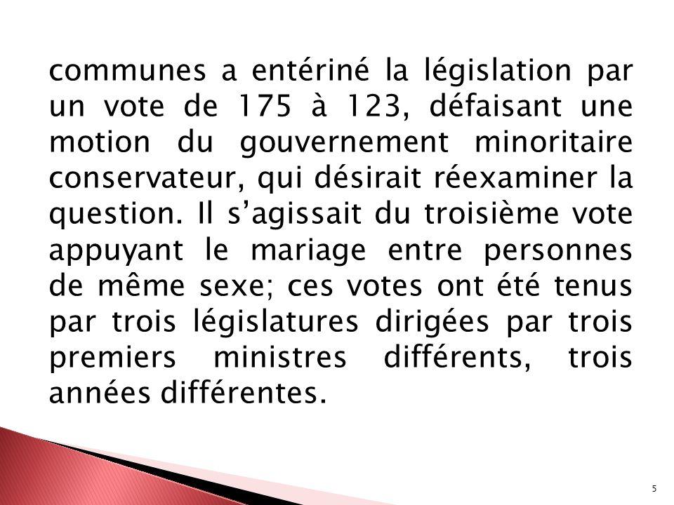 communes a entériné la législation par un vote de 175 à 123, défaisant une motion du gouvernement minoritaire conservateur, qui désirait réexaminer la question.