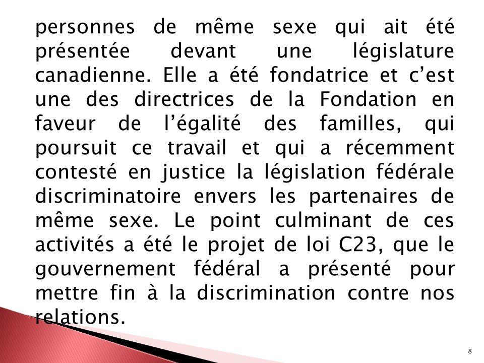 personnes de même sexe qui ait été présentée devant une législature canadienne.