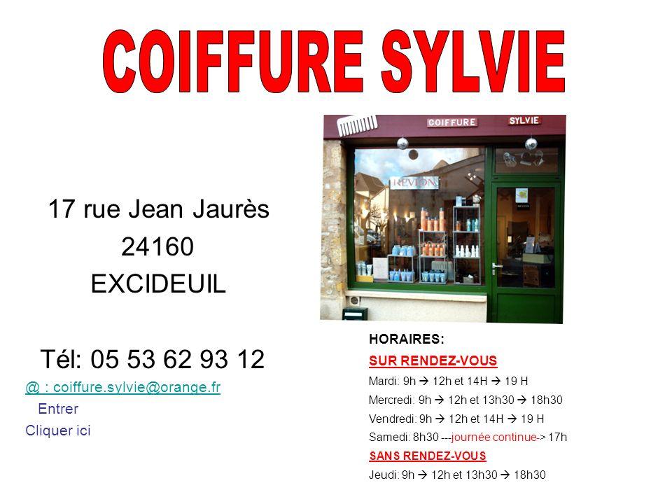 COIFFURE SYLVIE 17 rue Jean Jaurès 24160 EXCIDEUIL Tél: 05 53 62 93 12