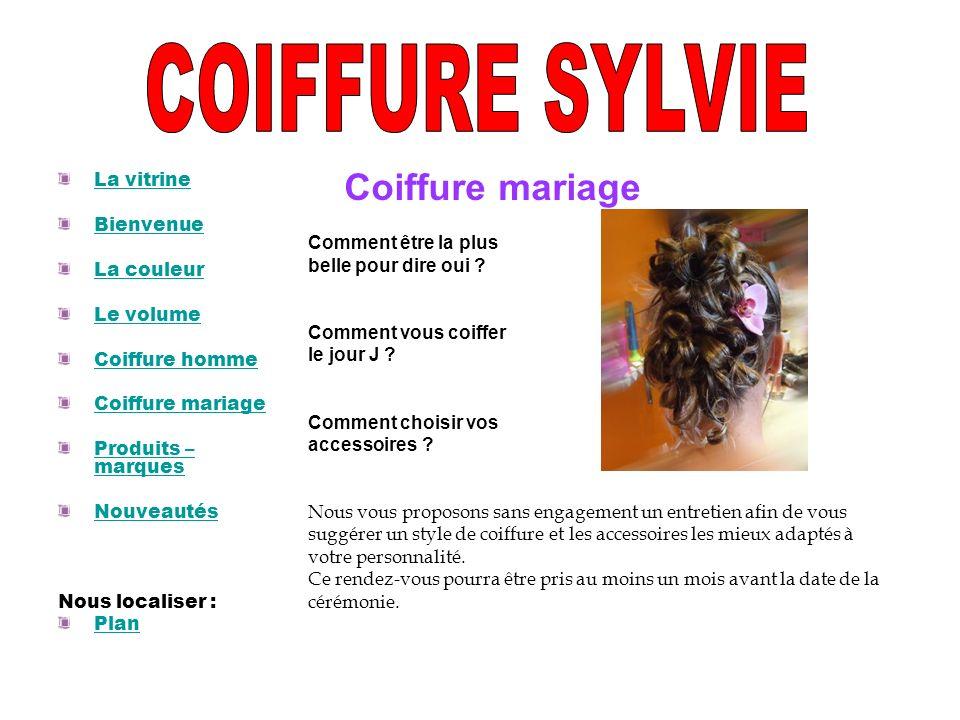COIFFURE SYLVIE Coiffure mariage La vitrine Bienvenue La couleur