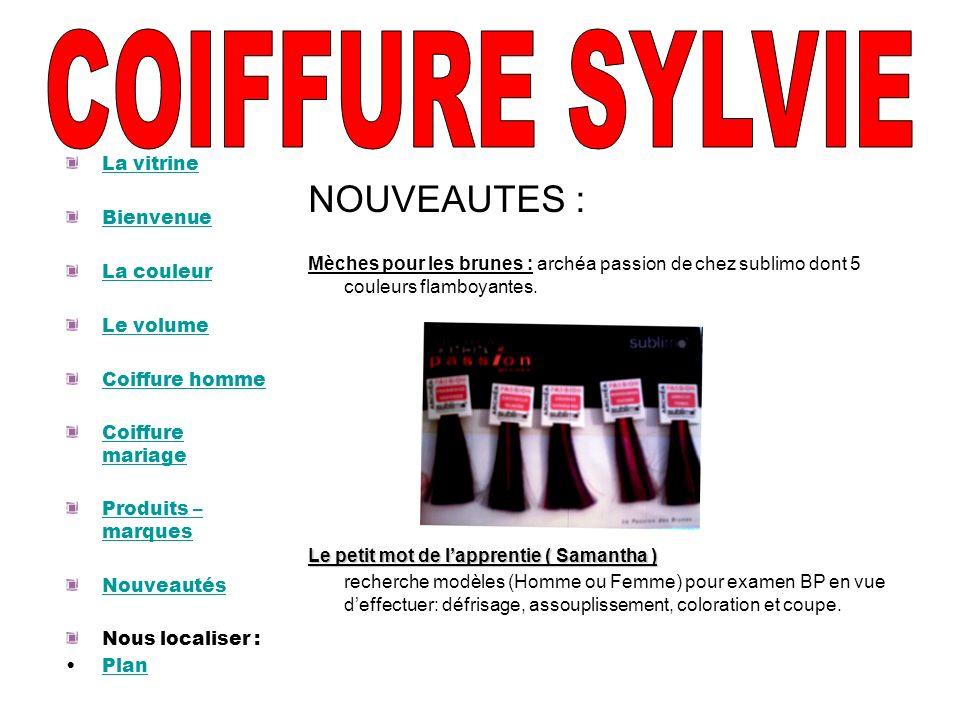 COIFFURE SYLVIE NOUVEAUTES : La vitrine Bienvenue La couleur