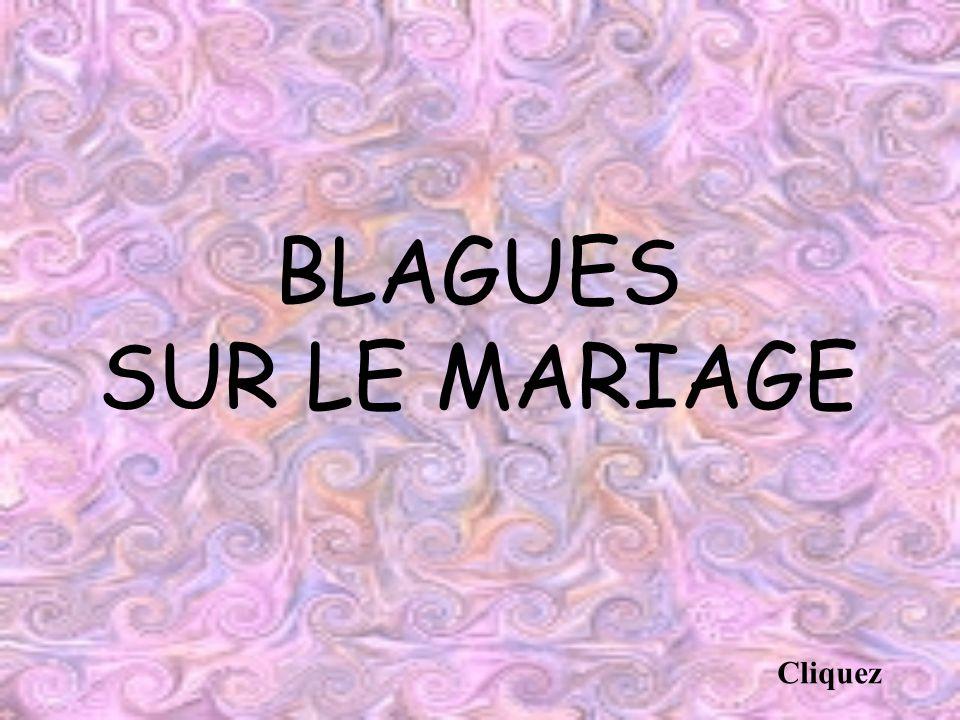 BLAGUES SUR LE MARIAGE Cliquez