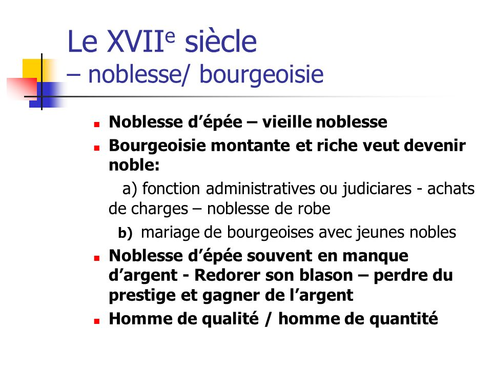 Le XVIIe siècle – noblesse/ bourgeoisie