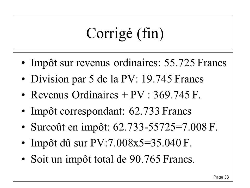 Corrigé (fin) Impôt sur revenus ordinaires: 55.725 Francs
