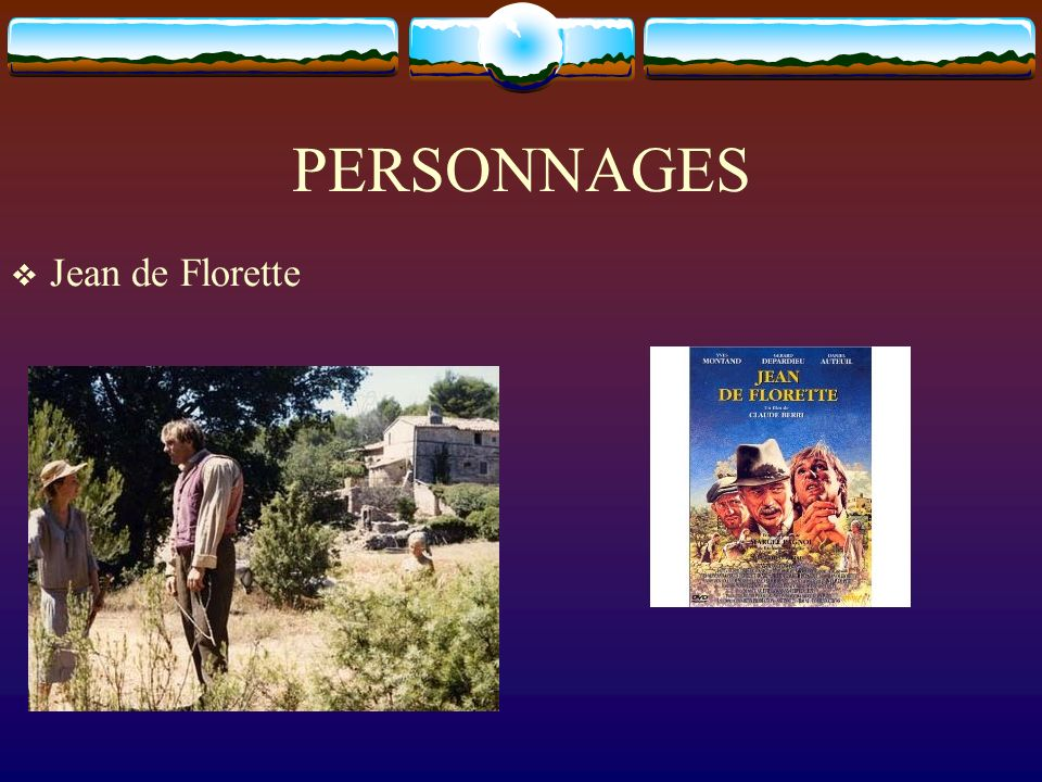 PERSONNAGES Jean de Florette