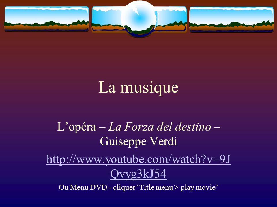 La musique L'opéra – La Forza del destino – Guiseppe Verdi