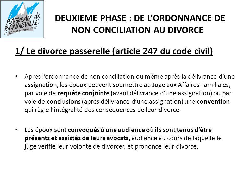 DEUXIEME PHASE : DE L'ORDONNANCE DE NON CONCILIATION AU DIVORCE