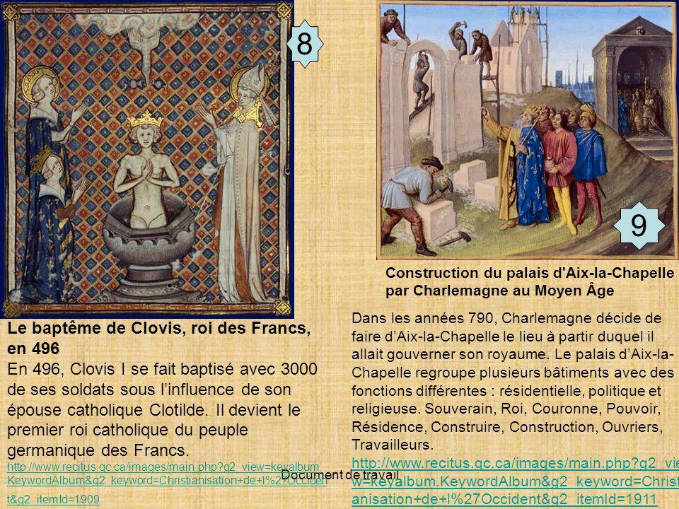 8 9 Le baptême de Clovis, roi des Francs, en 496