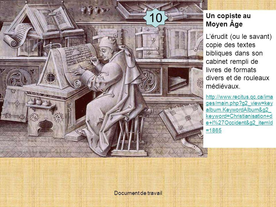 10 Un copiste au Moyen Âge.
