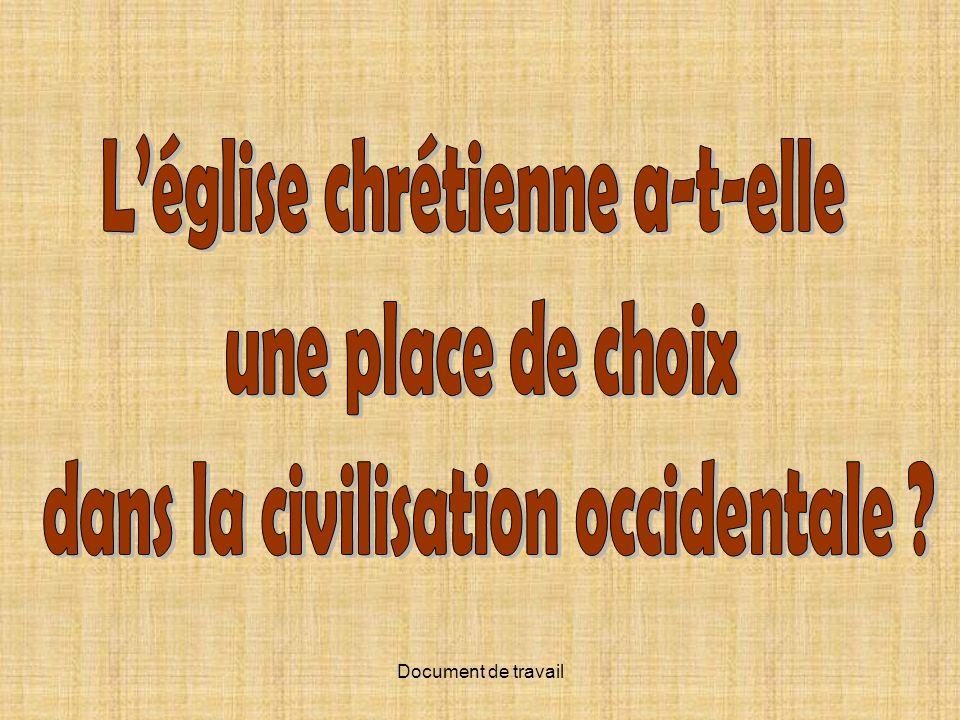 L'église chrétienne a-t-elle dans la civilisation occidentale