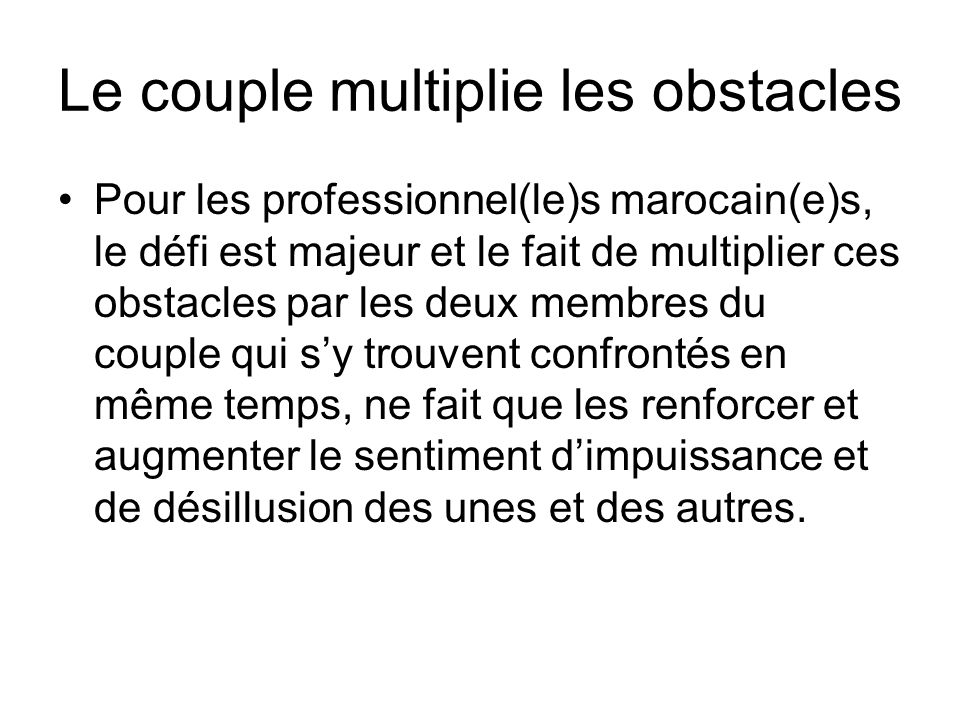 Le couple multiplie les obstacles