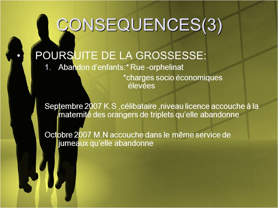CONSEQUENCES(3) POURSUITE DE LA GROSSESSE: