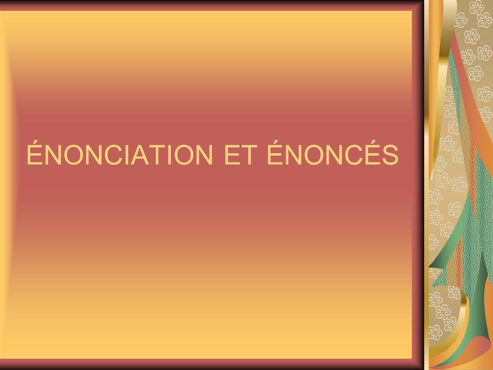 ÉNONCIATION ET ÉNONCÉS
