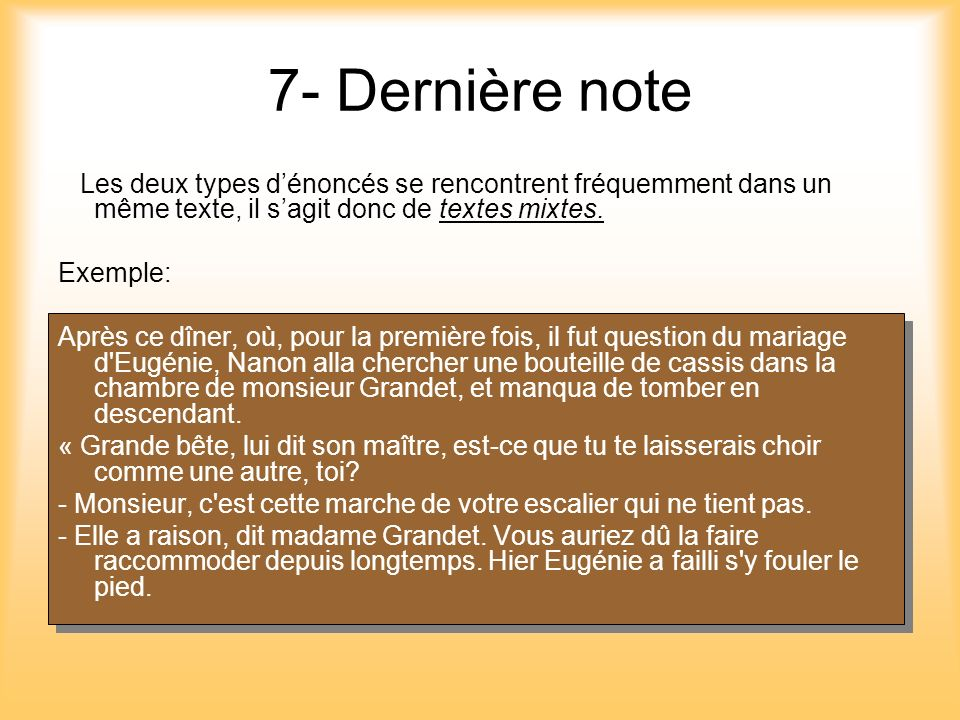 7- Dernière note Les deux types d'énoncés se rencontrent fréquemment dans un même texte, il s'agit donc de textes mixtes.