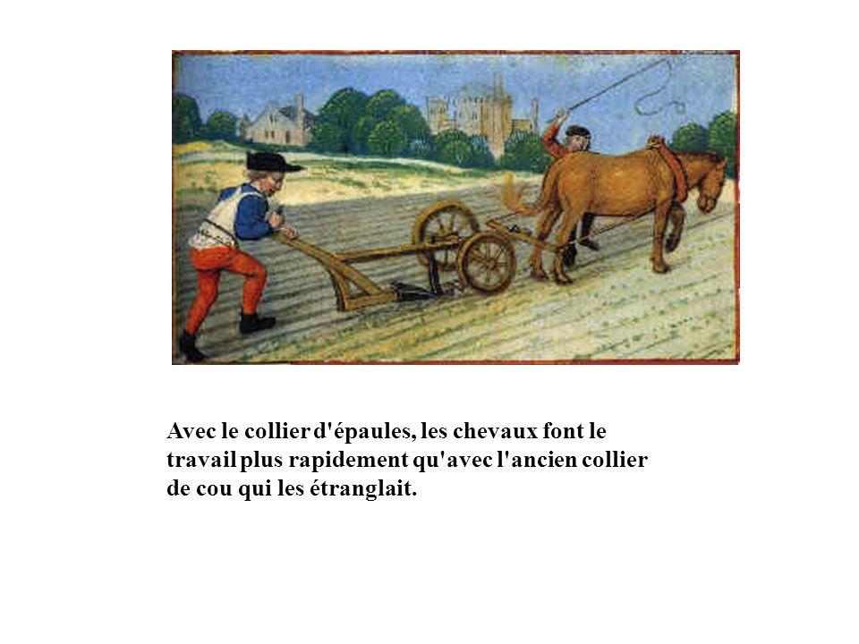 Avec le collier d épaules, les chevaux font le travail plus rapidement qu avec l ancien collier de cou qui les étranglait.