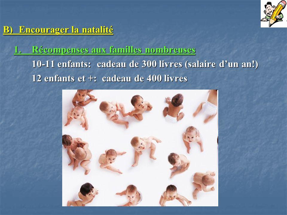 B) Encourager la natalité