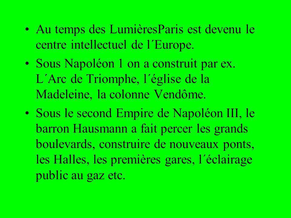 Au temps des LumièresParis est devenu le centre intellectuel de l´Europe.
